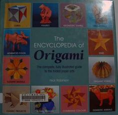 Encyclopedia of origami by nick robinson fully illustrated guide to the folded paper arts 2004
