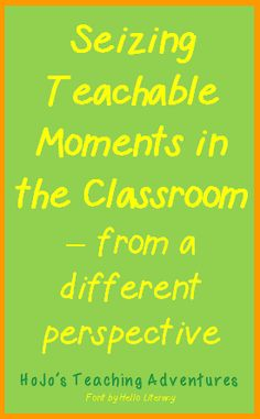 HoJos Teaching Adventures: Seizing Teachable Moments in the Classroom