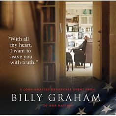 My Hope America with Billy Graham. The 95 year old said this may be his final, but most important sermon. The Cross airs on television tonight. Billy Graham Family, Billy Graham Quotes, Billy Graham Evangelistic Association, Christian Love, Christian Faith, I Want To Leave, Spiritual Messages, Operation Christmas Child, I Hope