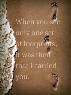 Footprints in the sand ....