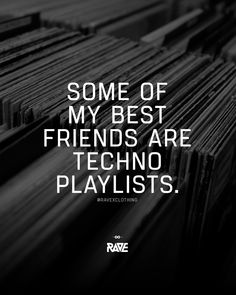Some of my best friends are Techno playlists 🤘🔊 Rave Quotes, Drug Quotes, My Best Friend, Best Friends, Defqon 1, Love My Boyfriend, Techno Music, Rave Outfits, Playlists