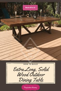 How to build an extra long, solid wood outdoor dining table.