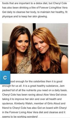 So the Celebs are very much into the Aloe... and the Forever Aloe none the less! That's why I and many others believe it IS the best! Well done Cheryl... and great for spreading the word to your fellow Girls Aloud!