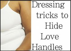 Dressing Tricks to Hide Love Handles