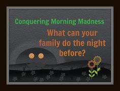 Family Planning for Morning Routines - Setting the Scene at Night (article from Think It Through Parenting)