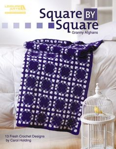Leisure Arts - Square by Square Granny Afghans eBook, $9.99 (http://www.leisurearts.com/products/square-by-square-granny-afghans-digital-download.html)