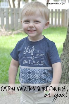 "Make a custom ""life is better at the lake"" shirt for you or your little one."