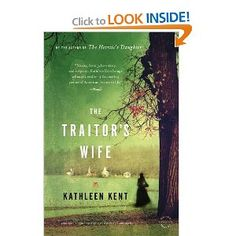 The Traitor's Wife: A Novel - read The Heretics Daughter by this same author and it was very good, thinking this one could have potential