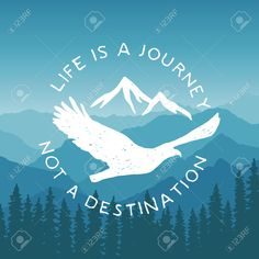 42864168-hand-drawn-typography-poster-with-flying-eagle-and-mountains-life-is-a-journey-not-a-destination-art-Stock-Vector.jpg (1300×1300)