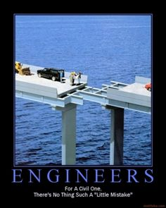 When you work in Civil Engineering, there's no such thing as a little mistake. Transportation Engineering, Environmental Engineering, Engineering Science, Civil Engineering, Science And Technology, Computer Science, Physics Humor, Science Humor, Ing Civil
