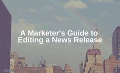 If you're a marketer or business owner, learn the fine art of how to edit a media release with these 11 suggested steps.
