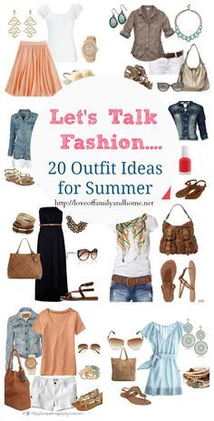 Let's Talk Fashion....20 Outfit Ideas for Summer