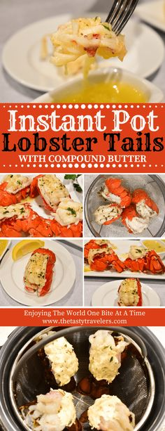 Instant Pot Lobster Tails Recipe - The Tasty Travelers Instant Pot Recipes I've Made Hummer, Hummers Fried Lobster Tail, Broiled Lobster Tails Recipe, Grilled Lobster, Lobster Recipes, Seafood Recipes, Cooking Frozen Lobster Tails, How To Cook Lobster, Compound Butter, Pots