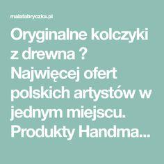 Oryginalne kolczyki z drewna ➤ Najwięcej ofert polskich artystów w jednym miejscu. Produkty Handmade ➤ Starannie wykonane i modne. Zamów online!