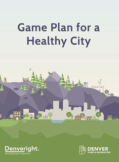 Denver Game Plan for Parks and Recreation – Sasaki Denver Game, Denver Parks, Outdoor Recreation, Parks And Recreation, Drought Tolerant Landscape, Public Golf Courses, Mountain Park, Urban Park, Healthy Environment
