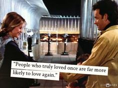 """People who truly loved once.. ""~ Sleepless in Seattle (1993) - Movie Quotes"