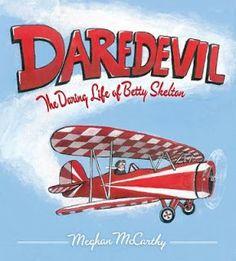 Author Of . . .: Meghan McCarthy's 'Daredevil' Spotlights Woman Aviator