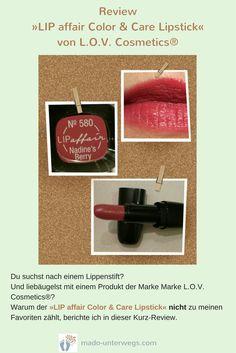 Du suchst nach einem Lippenstift? Und liebäugelst mit einem Produkt der Marke Marke L.O.V. Cosmetics®? Warum der »LIP affair Color & Care Lipstick« NICHT zu meinen Favoriten zählt, berichte ich in dieser Kurz-Review. Berry, Affair, Lipstick, Cosmetics, News, Color, Lipsticks, Colour, Bury