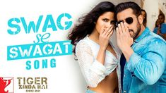 Swag Se Swagat Lyrics from Tiger Zinda Hai: Salman Khan & Katrina Kaif starrer most awaited song is here. The song is sung by Vishal Dadlani & Neha Bhasin. Ali Abbas Zafar, Latest Video Songs, Ek Tha Tiger, Bollywood Music Videos, Best Ringtones, Yash Raj Films, Movie Teaser, Swag, Bollywood Updates