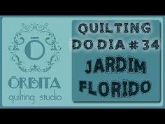 Quilting do Dia # 34: jardim florido (Quilting design: spring) - OQS