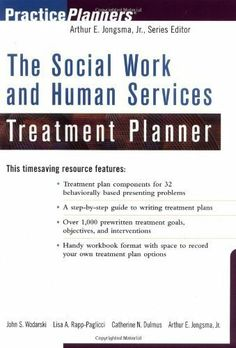 The Social Work and Human Services Treatment Planner (PracticePlanners) by John… Medical Social Work, School Social Work, Social Work Theories, Social Skills, Social Services, Human Services, Msw Programs, Social Work Practice, Behavior Interventions