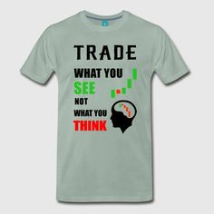Forex Trader Coin Trader Stock Trader Men's Premium T-Shirt ✓ Unlimited options to combine colours, sizes & styles ✓ Discover T-Shirts by international designers now! Forex Trading Basics, Learn Forex Trading, Stock Trader, Day Trader, Stock Market Quotes, Marketing Quotes, Shirts, Mens Tops, Education