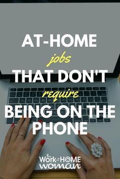 20 Work-at-Home Jobs That Don't Require Being on the Phone. work from home jobs, work at home, at-home jobs, remote jobs