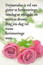 ~baie geluk met jou verjaarsdag My kosbare sus mag jy net die volheid en vreugde en Liefde wat ons Hemelse Vader kan gee ervaar in jou lewenspad vorentoe, lovies Lanie en Hennie Best Birthday Wishes Quotes, Happy Birthday Wishes Messages, Birthday Greetings For Daughter, Birthday Wishes Flowers, Cute Birthday Wishes, Birthday Prayer, 21st Birthday Cards, Happy Birthday Flower, Birthday Cheers