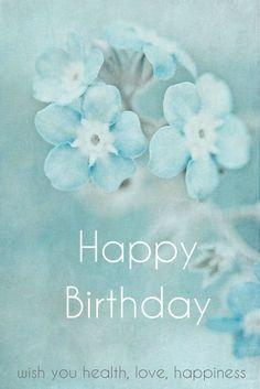 Happy Birthday. Wish you health, love and happiness.