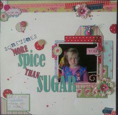 Sometimes  more spice than sugar