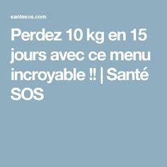 Perdez 10 kg en 15 jours avec ce menu incroyable !! | Santé SOS lire la suite / http://www.sport-nutrition2015.blogspot.com