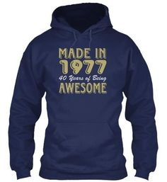 Made In 1977 40 Years of Being Awesome