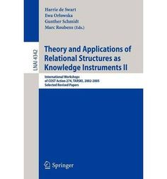 Introducing Theory and Applications of Relational Structures as Knowledge Instruments v 2 International Workshops of Cost Action 274 Tarski 20022005 Selected Revised Papers Lecture Notes in Computer Science Paperback  Common. Buy Your Books Here and follow us for more updates!