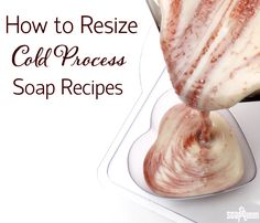 Learn how to resize cold process recipes to fit into any size mold.