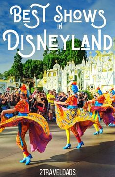 Disneyland and California Adventure are full of shows and entertainment year round. These are the best shows in the parks that you CAN'T MISS! #Disney #Disneyland #California