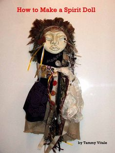 How to Make A Spirit Doll.  I went to this site and it was a kit.  It was sold out in June of 2013.  I posted it anyway for inspiration only.