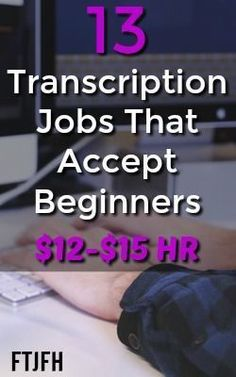 Here're 13 Legitimate Work At Home Transcription Jobs That Don't Require Experience! Plus a Guide To Getting Started As A Successful Transcriber!