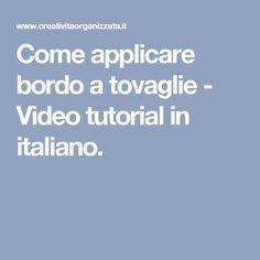 Come applicare bordo a tovaglie - Video tutorial in italiano.