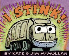 I Stink! by Kate & Jim McMullan.