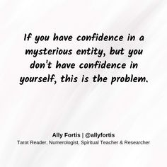 If you have confidence in a mysterious entity, but you don't have confidence in yourself, this is the problem.