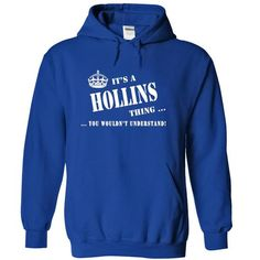 cool It's a HOLLINS thing, Custom HOLLINS Name T-shirt Check more at http://writeontshirt.com/its-a-hollins-thing-custom-hollins-name-t-shirt.html