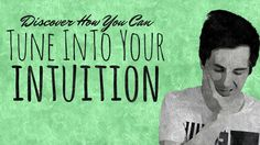 This Will Help You Tune In To Your Intuition | Intuitive Living