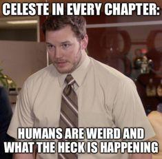 😂😂😂 Poor Celeste