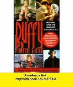 Buffy the Vampire Slayer (9780671792206) Richie Tankersley Cusick , ISBN-10: 0671792202  , ISBN-13: 978-0671792206 ,  , tutorials , pdf , ebook , torrent , downloads , rapidshare , filesonic , hotfile , megaupload , fileserve