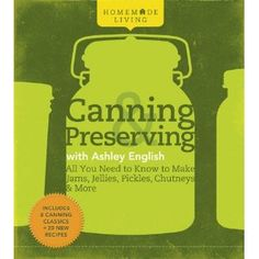 Canning and Preserving!
