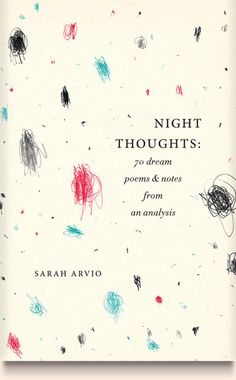 "Sarah Arvio's ""Night Thoughts,"" book cover by Elena Giavaldi. Knopf. Elegant scribbles--surprising and striking."
