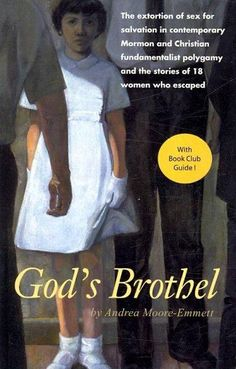 God's Brothel: The Extortion of Sex for Salvation in Contemporary Mormon and Christian Fundamentalist Polygamy and the Stories of 18 Women Who Escaped Got Books, Books To Read, Crime Books, Fiction And Nonfiction, Atheism, Book Recommendations, Book Lists, Christian, God