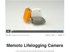 http://memoto.com Memoto is a camera you can wear around your neck that lets you livelog your life. London.