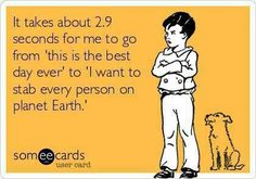 Somedays....it's the truth! Haha!