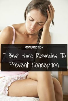 7 Best Home Remedies To Prevent Conception: If you are not ready, the mere thought that you may be pregnant, despite all the precautionary measures you took, can be alarming.Below, we've put down a list of some home remedies that are known to prevent pregnancy naturally.
